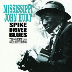 Spike Driver Blues: Complete 1928 Okeh Recordings