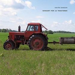 Konzert Fur 12 Traktoren