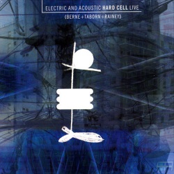 Acoustic and Electric Hard Cell Live