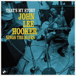 That´s My Story: John Lee Hooker Sings the Blues