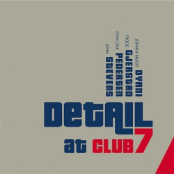 Detail at Club 7