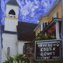 The Reverend Eddie Bones