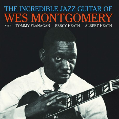 the incredible jazz guitar of wes montgomery jazz messengers. Black Bedroom Furniture Sets. Home Design Ideas