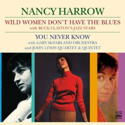 Wild Women Don`T Have the Blues + You Never…