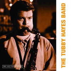 Bbc Jazz for Moderns: the Tubby Hayes Band