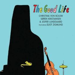 The Good Life Feat. Eliot Zigmund