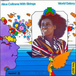 Alice Coltane with Strings: World Galaxy