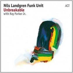 Nils Landgren Funk unit: Unbreakable