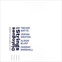 Dialogues with Strings (Live at Cafe OTO in London