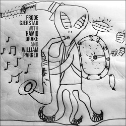 Frode Gjerstad Trio W/ Hamid Drake  & William Park