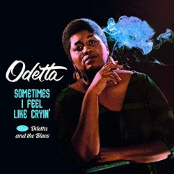 Sometimes I Feel Like Cryin´ + Odetta and the Blue