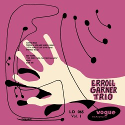 Erroll Garner Trio, Vol. 1