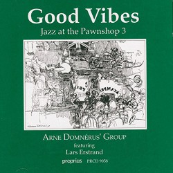 Jazz at the Pawnshop - Vol. 3  - Good Vibes