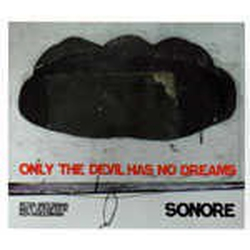 Sonore: Only the Devil Has No Dreams