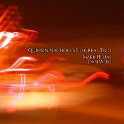 Quinsin Nachoff`s Ethereal Trio
