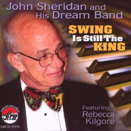 And His Dream Band: Swing Is Still the King