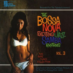 The Bossa Nova Exciting Jazz Samba Rhythms Vol. 3