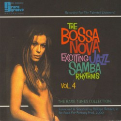 The Bossa Nova Exciting Jazz Samba Rhythms Vol. 4