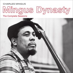 Mingus Dynasty. The Complete Sessions