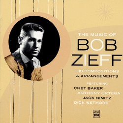 The Music of Bob Zieff feat. Chet Baker