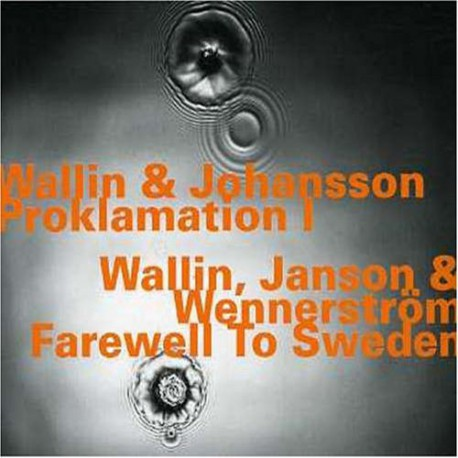 Proklamation 1 and Farewell to Sweden
