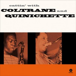 Cattin´ with Coltrane and Quinichette