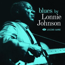 Blues by Lonnie Johnson + Losing Game