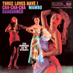 Three Loves Have I: Cha-Cha-Cha/Mambo/Guaguanco