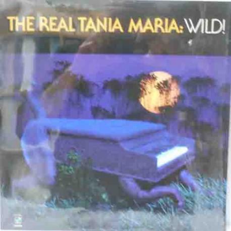 The Real Tania Maria: Wild! (German Pressing)