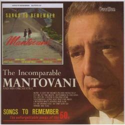 Songs to Remember + the Incomparable Mantovani