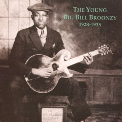 The Young Big Bill Broonzy 1928-1936