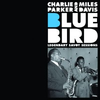Bluebird: Legendary Savoy Sessions w/ Miles Davis
