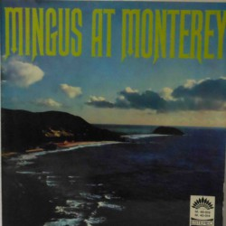 Mingus at Monterey (Spanish Gatefold Edition)