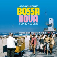 An Easy Introduction to Bossa Nova (Top 20 Albums)