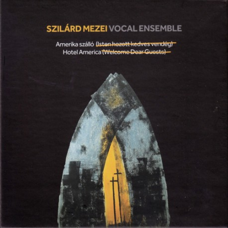 Szilard Mezei Vocal Ensemble: Hotel America