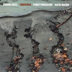Threefold W/ Ramon Lopez & Percy Pursglove