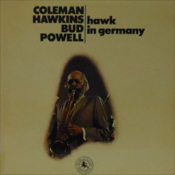 Hawk in Germany W/ Bud Powell (Spanish Reissue)