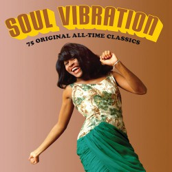 Soul Vibration: 75 Original All-Time Classics
