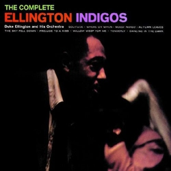 And His Orchestra: the Complete Ellington Indigos