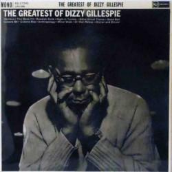 The Greatest of Dizzy Gillespie (UK Mono Reissue)