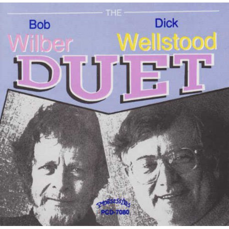 The Bob Wilber - Dick Wellstood Duet