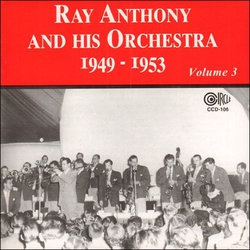 Ray Anthony and His Orchestra 1949 - 1953 Vol. 3