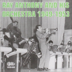 Ray Anthony and His Orchestra 1949 - 1953