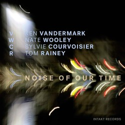 Noise of Our Time W/ Nate Wooley