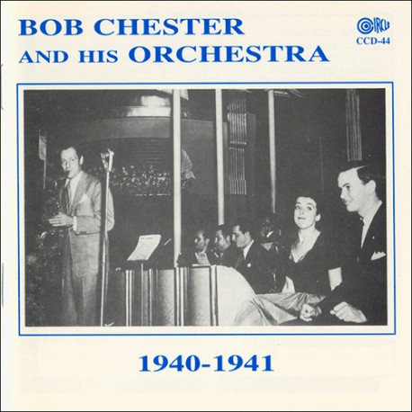 Bob Chester and His Orchestra 1940-1941