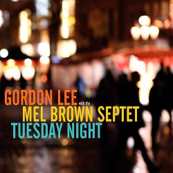 With the Mel Brown Septet - Tuesday Night