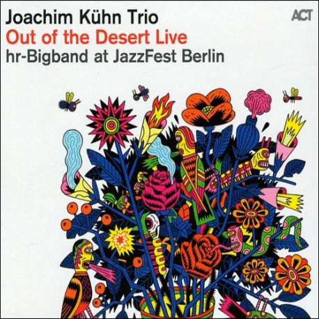 Out of the Desert - Live at Jazzfest Berlin