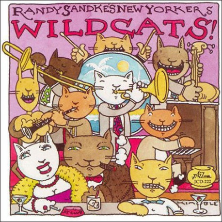 Randy Sandke's New Yorkers: Wildcats!