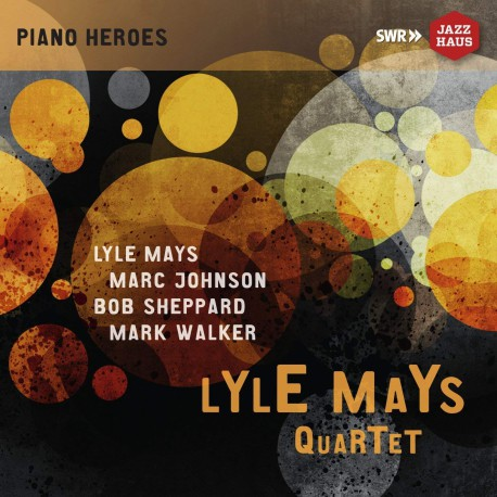 Piano Heroes: Lyle Mays Quartet