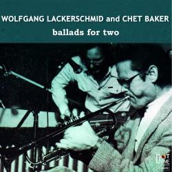 Ballads for Two W/ Wolfgang Lackerschmid